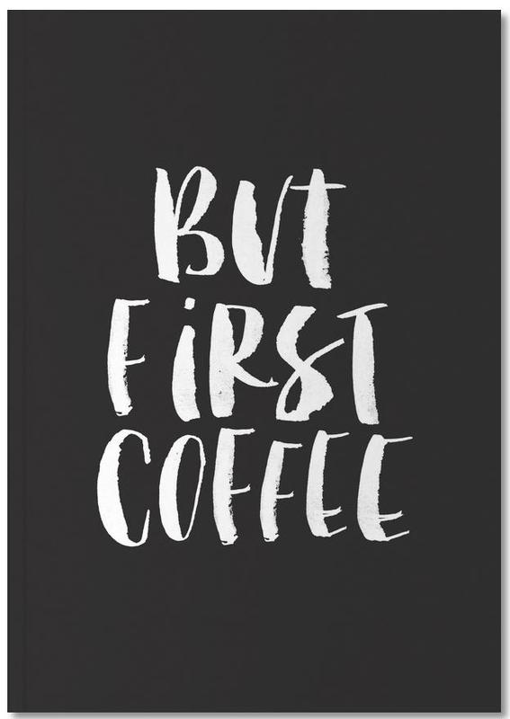 But First Coffee Notebook