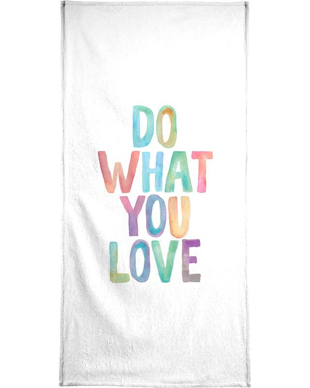 Do What You Love Bath Towel