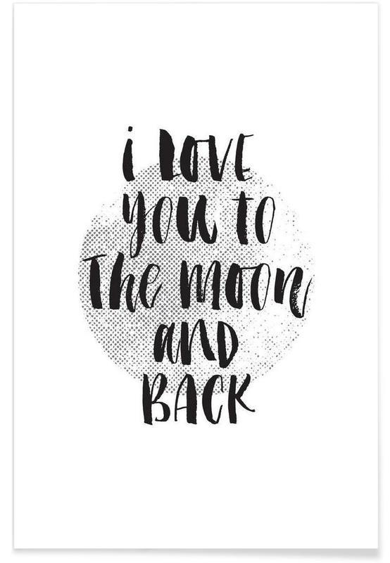 Citations d'amour, Noir & blanc, Citations et slogans, I Love You To The Moon And Back affiche
