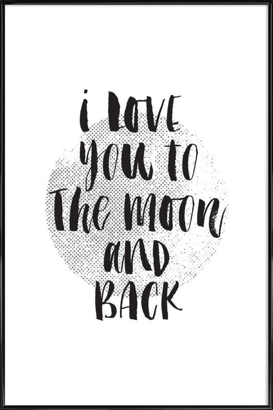 I Love You To The Moon And Back ingelijste poster