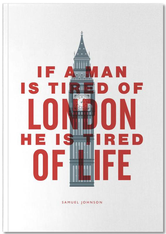 Humour, Citations et slogans, Londres, If A Man Is Tired Of London Notebook
