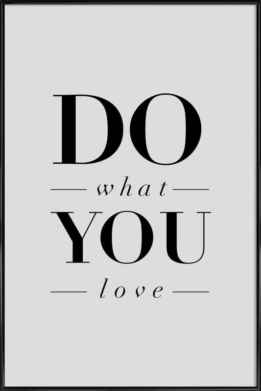 Do What You Love -Bild mit Kunststoffrahmen