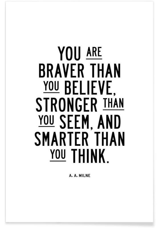 Schwarz & Weiß, Motivation, Zitate & Slogans, You Are Braver Than You Believe -Poster