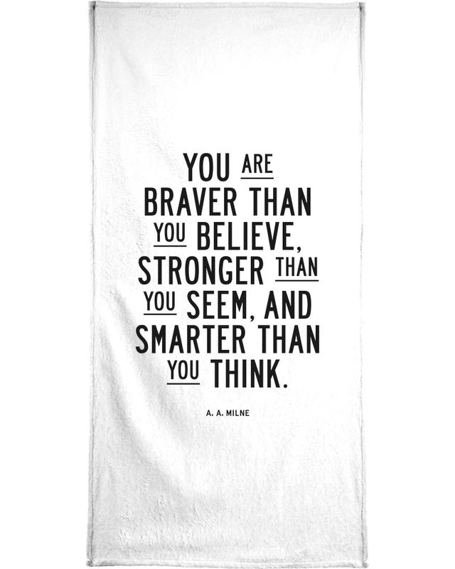 You Are Braver Than You Believe Bath Towel