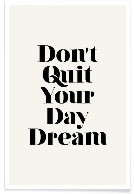Noir & blanc, Motivation, Citations et slogans, Don't Quit Your Daydream affiche