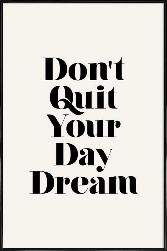 Don't Quit Your Daydream Framed Poster