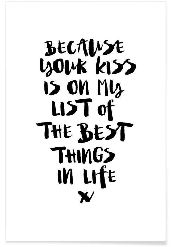 Zwart en wit, Liefdescitaten, Quotes en slogans, Because Your Kiss Is On My List poster