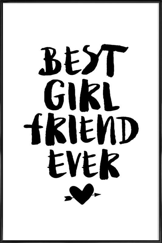 Best Girlfriend Ever Framed Poster