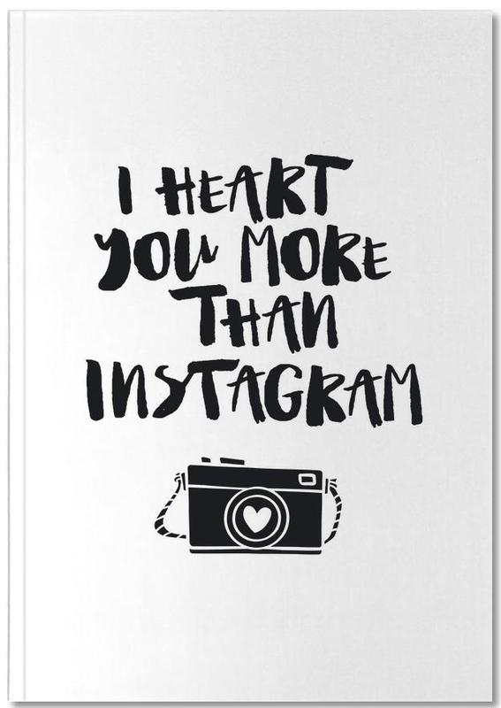 Schwarz & Weiß, Zitate & Slogans, I Heart You More Than Instagram Notebook
