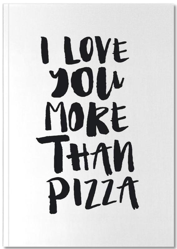 Noir & blanc, Humour, Citations et slogans, I Love You More Than Pizza Notebook