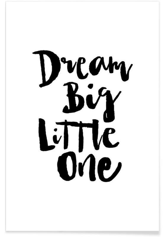 Citater & sloganer, Børneværelse & kunst for børn, Sort & hvidt, Motiverende, Dream Big Little One Plakat