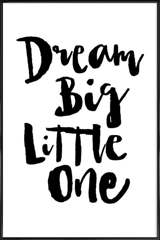 Dream Big Little One -Bild mit Kunststoffrahmen