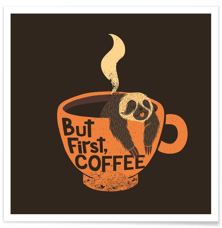 Motiverande, Sengångare, Kaffe, But First Coffee Poster