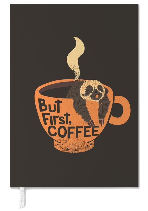 Motivatie, Koffie, Luiaards, But First Coffee agenda