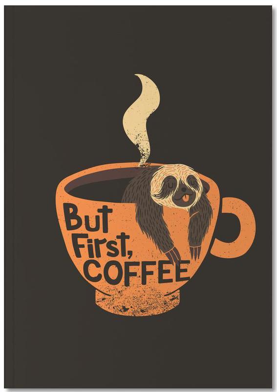 Paresseux, Café, Motivation, But First Coffee Notebook