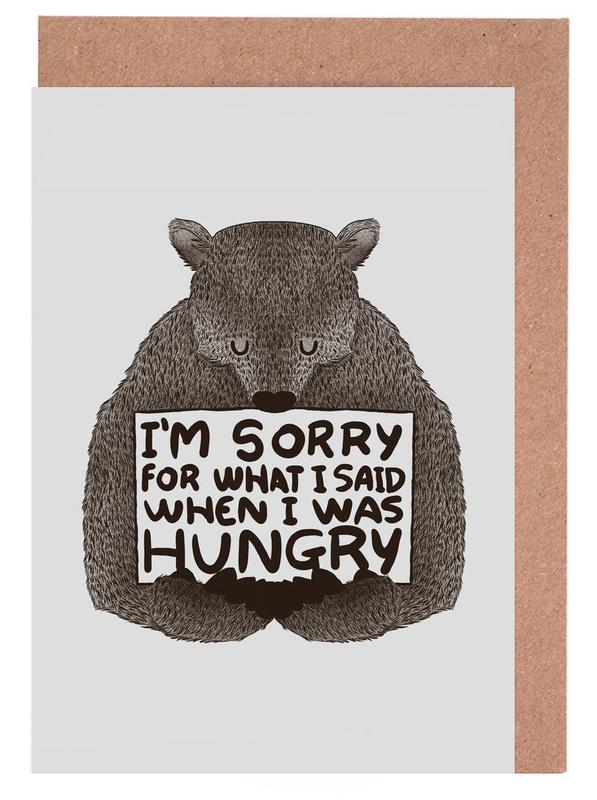 Ours, Humour, Excuses, I'm Sorry For What I Said When I Was Hungry cartes de vœux