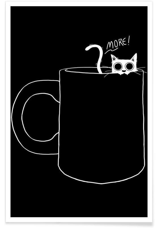 Noir & blanc, Café, I Want More Coffee affiche