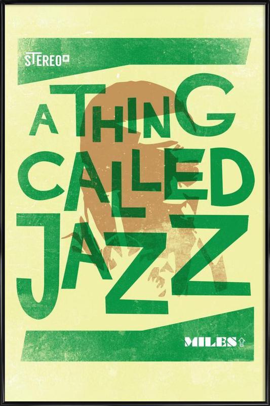 Thing called jazz Miles Davis -Bild mit Kunststoffrahmen