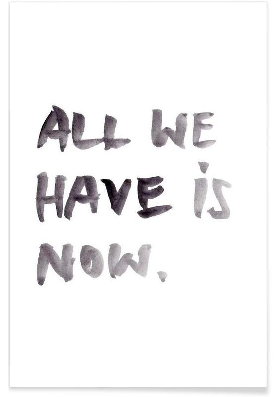 All we have is now affiche