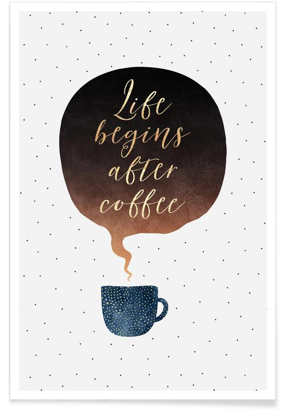 Kaffee, Life Begins After Coffee -Poster