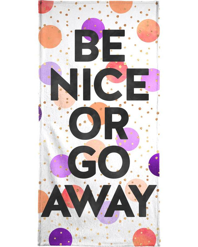 Congratulations, Quotes & Slogans, Be Nice or Go Away Beach Towel