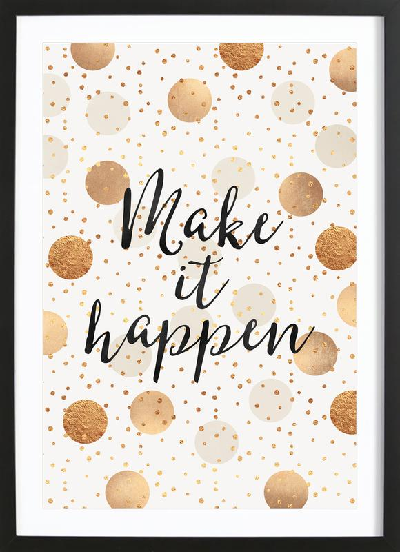 Make it Happen ingelijste print