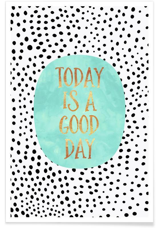 Motivation, Citations et slogans, Today Is a Good Day affiche