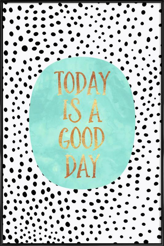 Today Is a Good Day -Bild mit Kunststoffrahmen