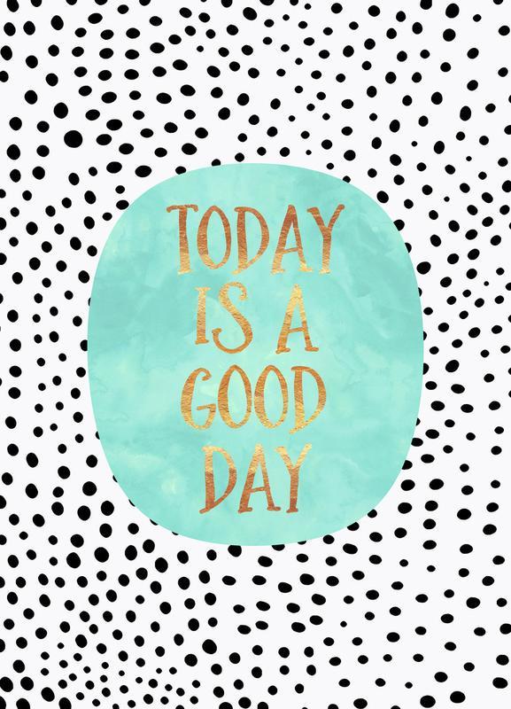 Today Is a Good Day -Leinwandbild