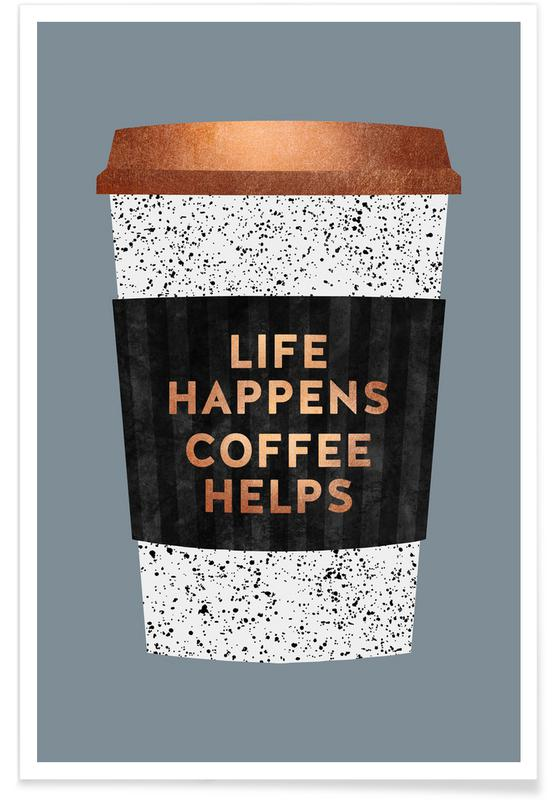 Coffee, Life Happens - Coffee Helps 2 Poster