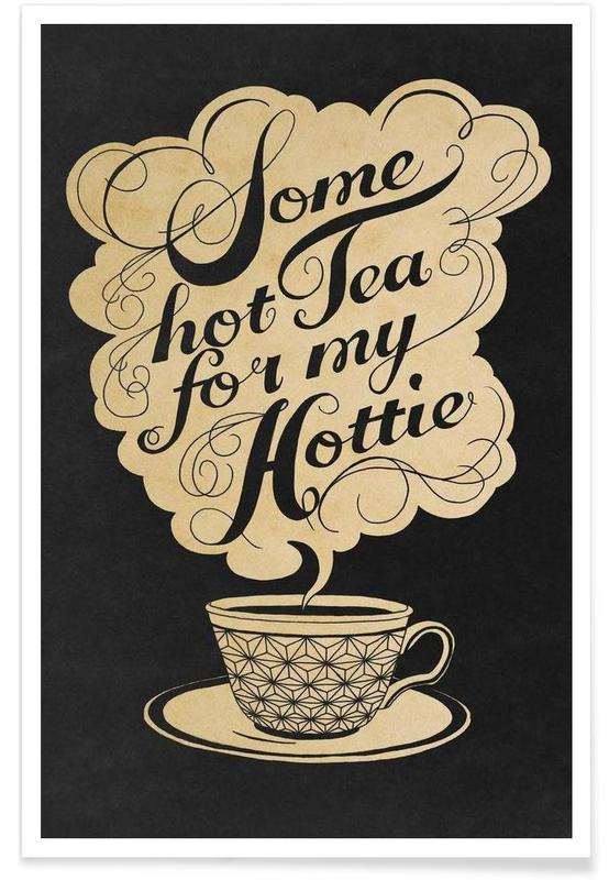 Some hot tea for my hottie -Poster