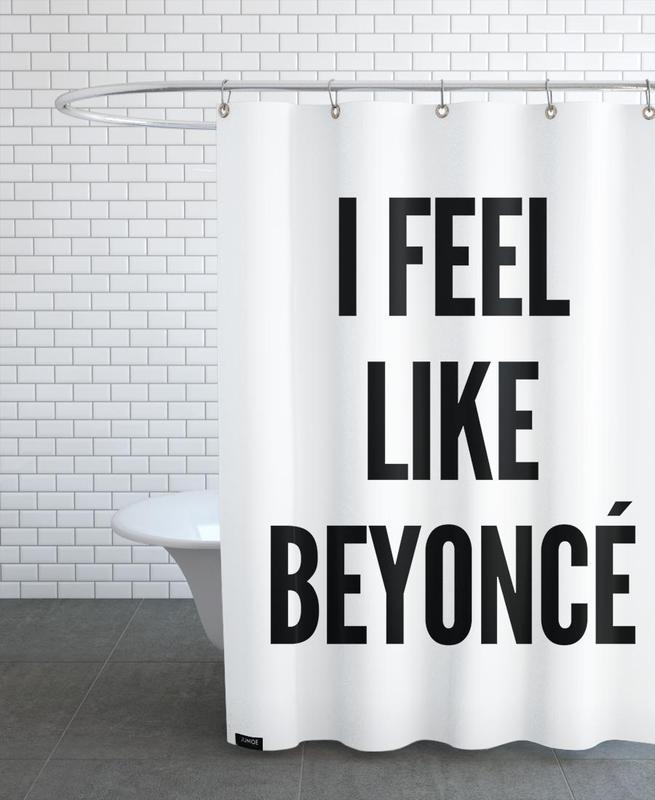 Lustig, Zitate & Slogans, Schwarz & Weiß, I Feel Like Beyonce -Duschvorhang