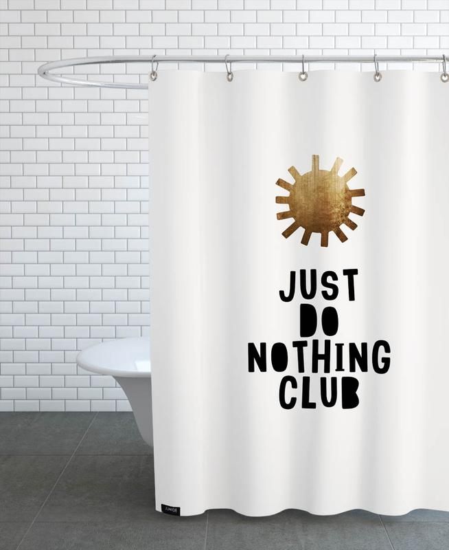 Quotes & Slogans, Motivational, Do Nothing Club Shower Curtain