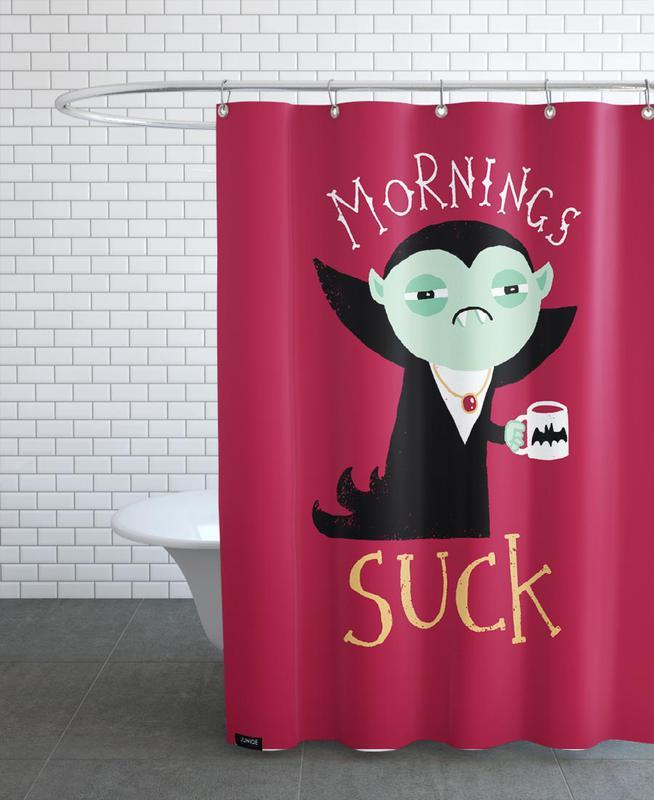 Funny, Mornings Suck Shower Curtain