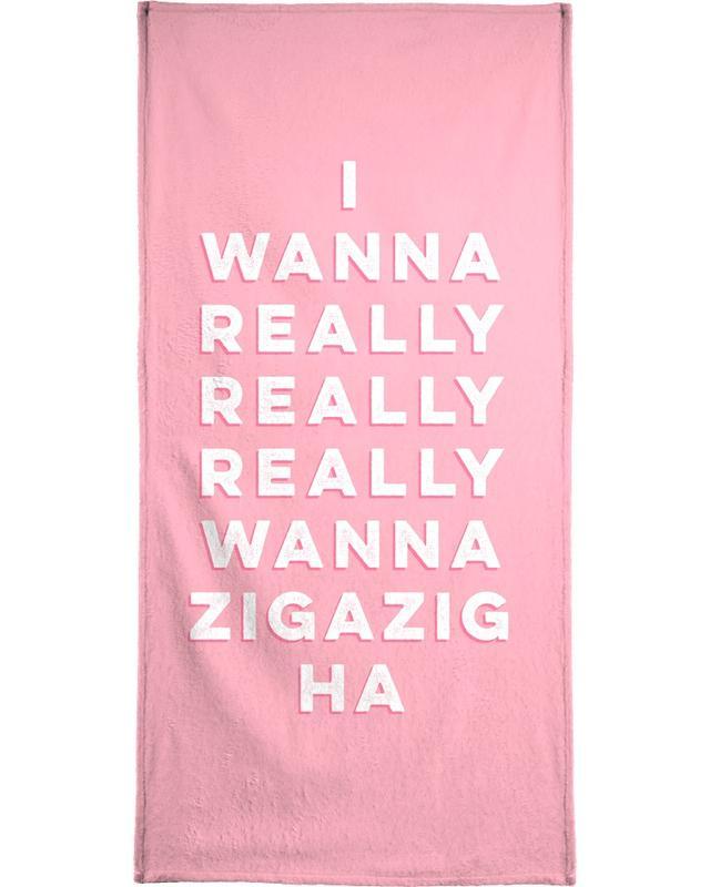 Liebeszitate, Songtexte, Zitate & Slogans, Zigazig -Handtuch