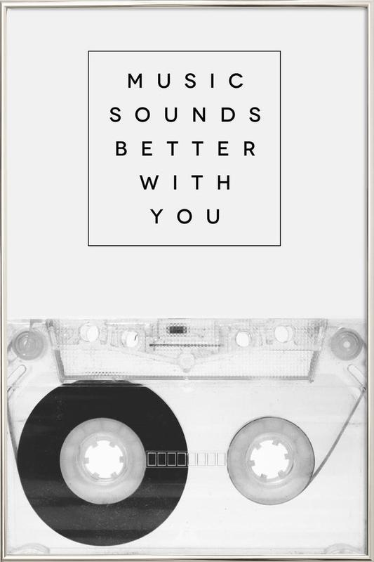 Music Sounds Better With You Poster in Aluminium Frame