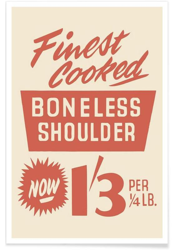 Boneless Shoulder -Poster