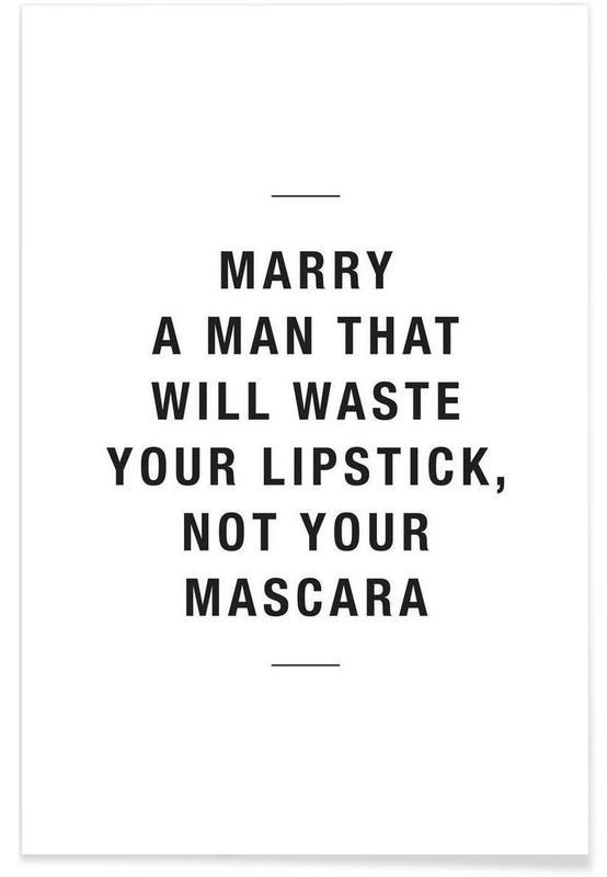Humour, Noir & blanc, Citations et slogans, Motivation, Waste lipstick affiche