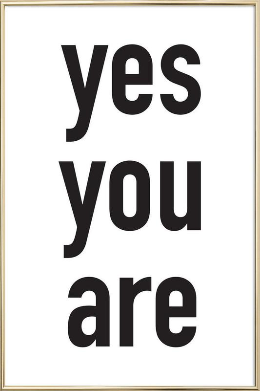 Yes you are poster in aluminium lijst