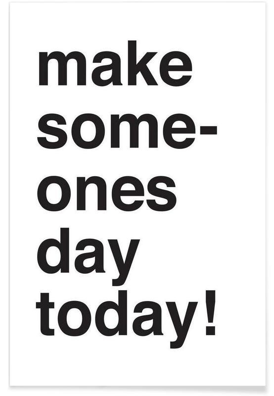 Noir & blanc, Motivation, Citations et slogans, Someones day affiche