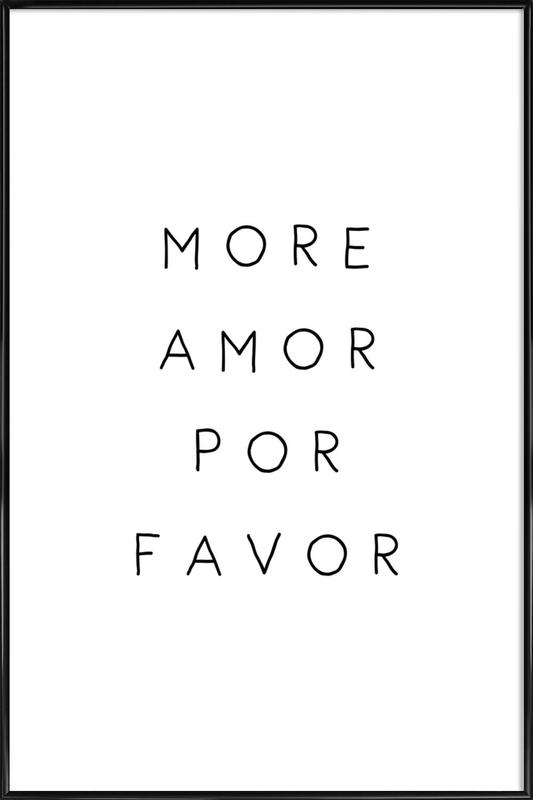 More Amor Framed Poster