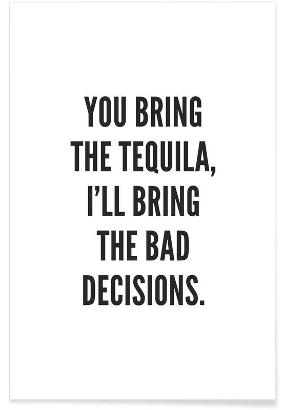 Schwarz & Weiß, Motivation, Zitate & Slogans, Tequila -Poster