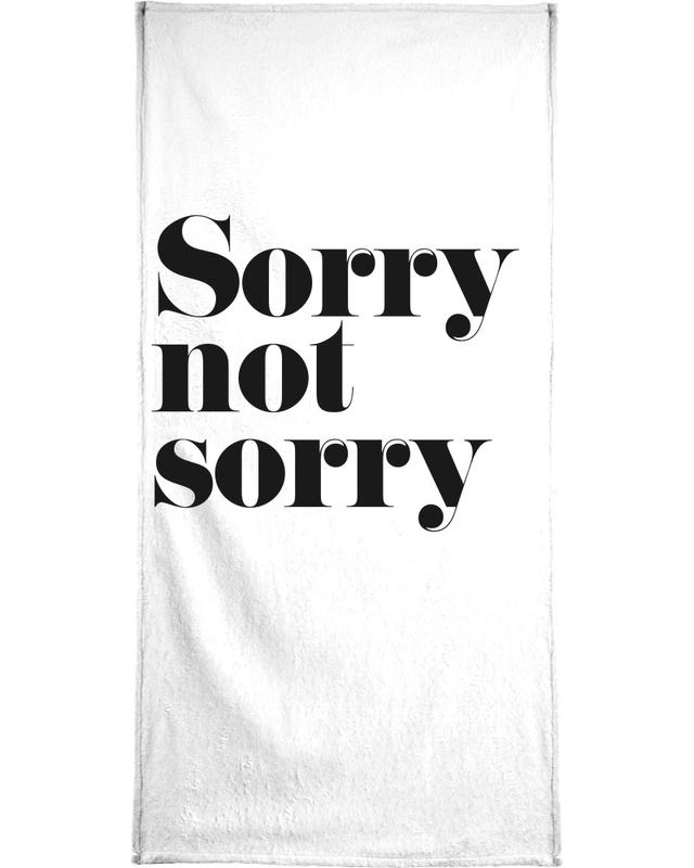 Black & White, Funny, Quotes & Slogans, Sorry Not Sorry Bath Towel
