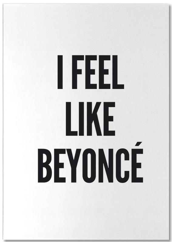 Noir & blanc, Citations et slogans, Humour, I Feel Like Beyonce bloc-notes