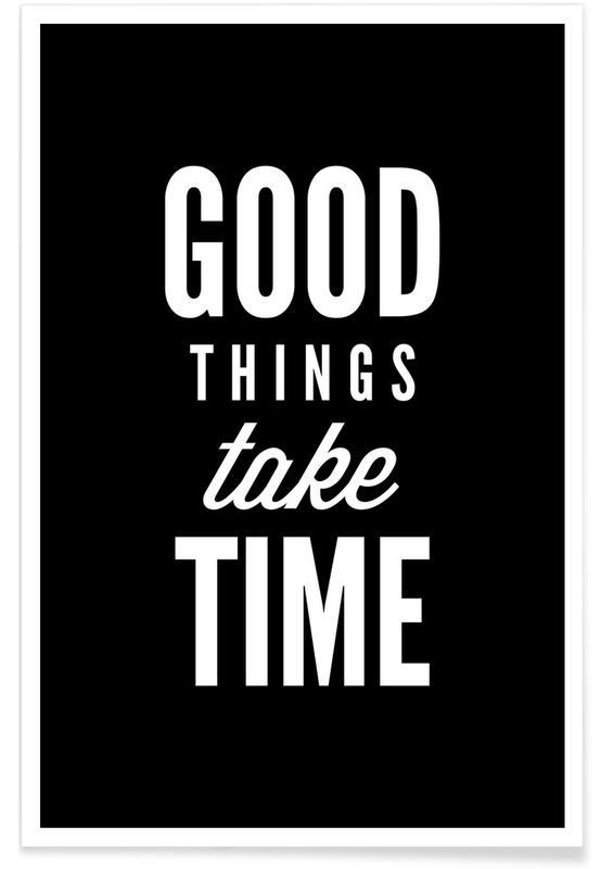 Zitate & Slogans, Schwarz & Weiß, Motivation, Glückwünsche, Good Things Take Time -Poster