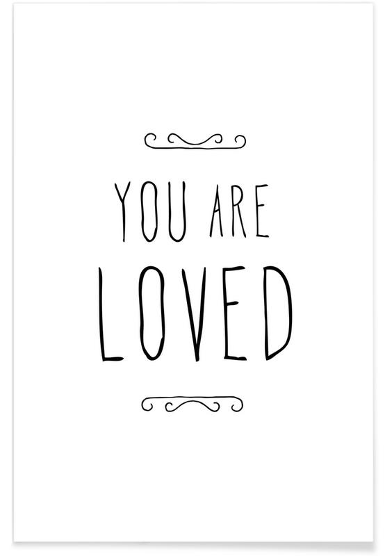 Anniversaries & Love, Mother's Day, Valentine's Day, Love Quotes, Quotes & Slogans, You Are Loved Poster