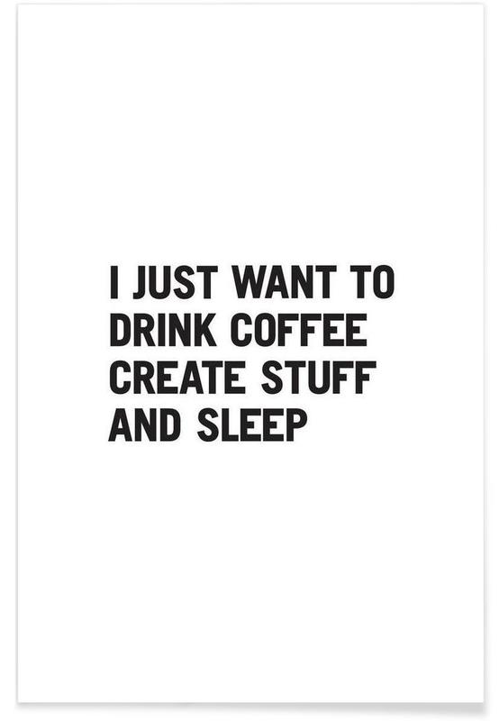 Coffee Create Sleep Poster