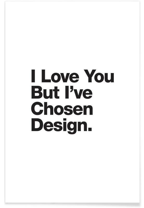 Noir & blanc, Citations et slogans, I've Chosen Design affiche