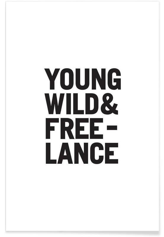 Noir & blanc, Citations et slogans, Young Wild & Freelance affiche