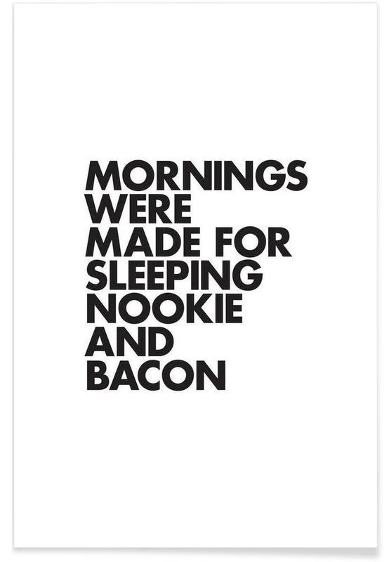 Noir & blanc, Citations et slogans, Sleeping Nookie Bacon affiche